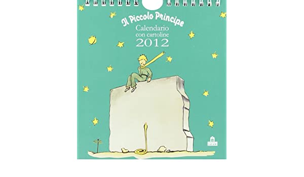Il Piccolo Principe. Calendario con cartoline 2012 ...