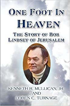 Book One Foot In Heaven: The Story of Bob Lindsey of Jerusalem