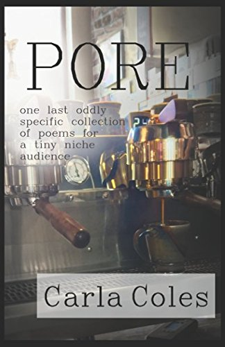 Books : Pore: One Last Oddly Specific Collection of Poems for a Tiny Niche Audience (Café Series)