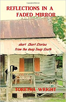 Book Reflections in a Faded Mirror: short Short Stories from the deep Deep South