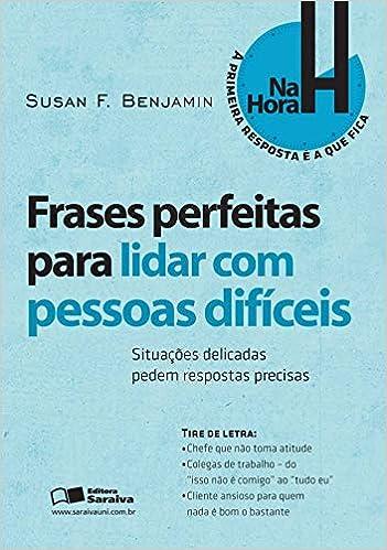 Frases Perfeitas Para Lidar Com Pessoas Difíceis Susan F