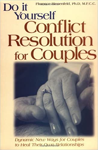 Do it yourself conflict resolution for couples florence bienenfeld do it yourself conflict resolution for couples florence bienenfeld phd 9781564144379 amazon books solutioingenieria Choice Image