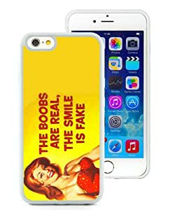 High Quality iPhone 6S TPU Skin Case ,Vintage the Boobs Are Real, the Smile Is Fake White iPhone 6S Screen Cover Case Popular And Unique Custom Designed Phone Case