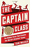 img - for The Captain Class: The Hidden Force That Creates the World's Greatest Teams book / textbook / text book