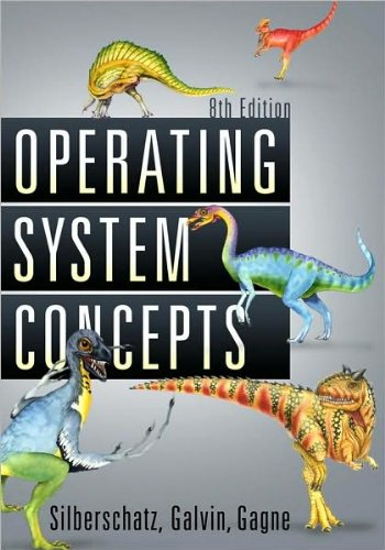 by Peter B. Galvin,by Greg Gagne,by Abraham Silberschatz Operating System Concepts(text only)8th (Eighth) edition[Hardcover]2008 by Wiley