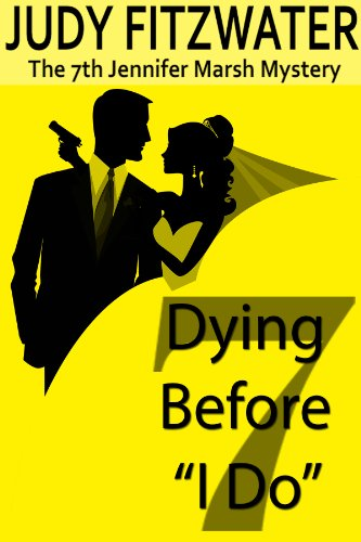 "Dying Before ""I Do"" (The Jennifer Marsh Mysteries Book 7)"