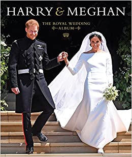 Royal Wedding Harry And Meghan.Harry Meghan The Royal Wedding Album Halima Sadat 9781454932345