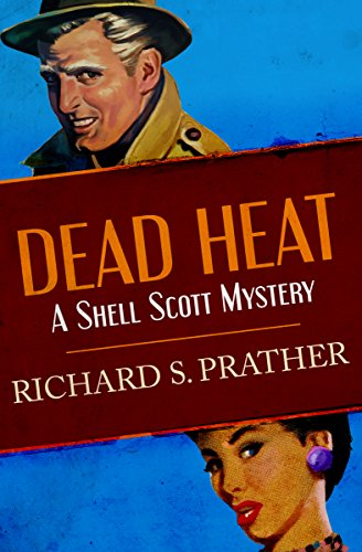 Dead Heat (The Shell Scott Mysteries Book 25)