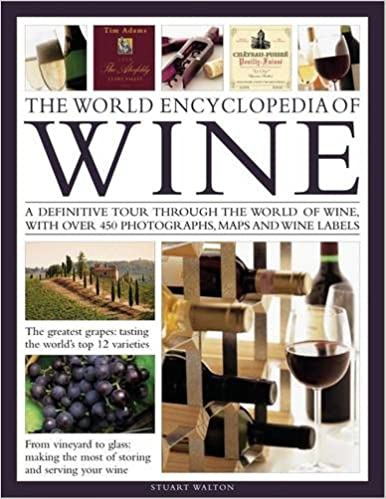The world encyclopedia of wine a definitive tour through the the world encyclopedia of wine a definitive tour through the world of wine with over 500 photographs maps and wine labels stuart walton 9780754824404 fandeluxe Choice Image