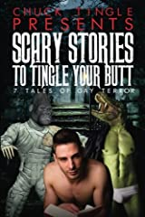 Scary Stories To Tingle Your Butt: 7 Tales Of Gay Terror Paperback