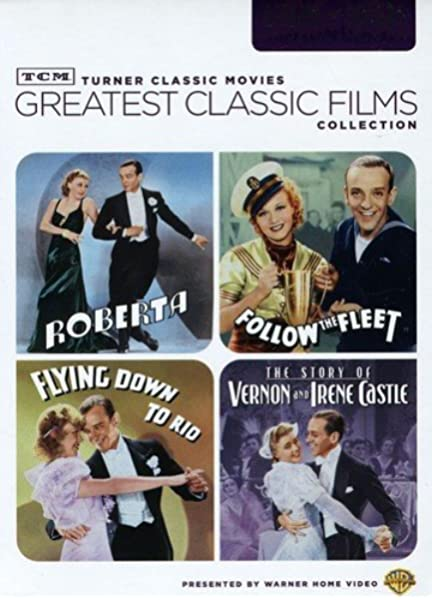 Amazon Com Tcm Greatest Classic Film Collection Astaire Rogers Volume Two Roberta Follow The Fleet Flying Down To Rio The Story Of Vernon And Irene Castle Fred Astaire Ginger