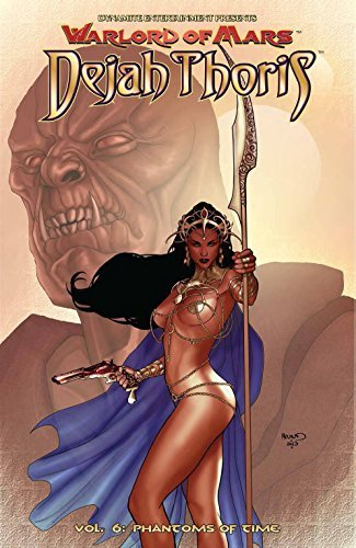 Warlord of Mars: Dejah Thoris Volume 6 - Phantoms of Time (Warlord of Mars Dejah Thoris Tp) by