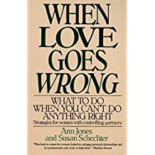 When Love Goes Wrong: What to Do When You Can't Do Anything Right by Ann Jones (1993-04-14)