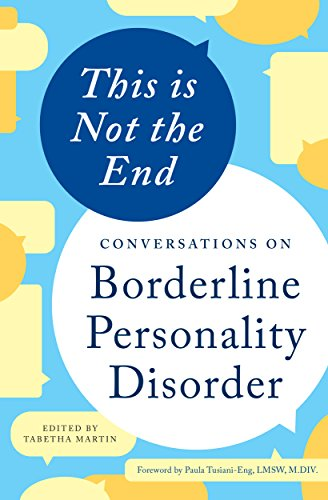 This is Not the End: Conversations on Borderline Personality Disorder by [Althea Press]