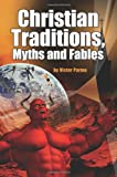 Christian Traditions Myths and Fables, Victor Parma, 1425921000