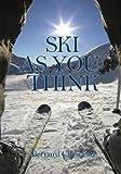 Ski as you Think, Bernard Chesneau, 1595712364