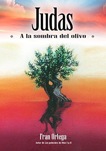 Judas: A la sombra del olivo (Spanish Edition) by [ORTEGA, FRAN