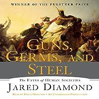 Guns, Germs and Steel: The Fate of Human Societies Hörbuch von Jared Diamond Gesprochen von: Doug Ordunio