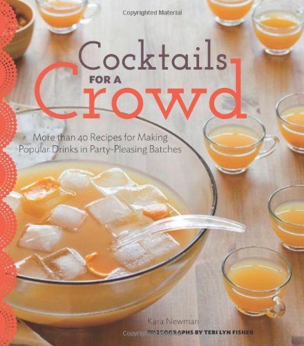 Cocktails for a Crowd: More than 40 Recipes for Making Popular Drinks in Party-Pleasing (Party City Fishers)