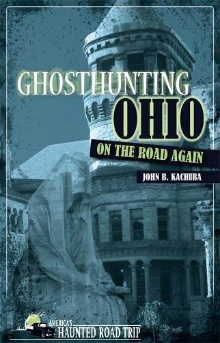 Ghosthunting Ohio On the Road Again (America's Haunted Road Trip) ebook