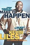 Make It Happen, Kevin Liles, 0743497368
