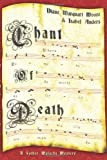 Chant of Death, Diane/Marquart Moore and Isabel Anders, 0982156170