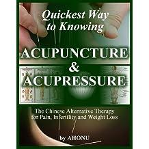 Quickest Way to Knowing Acupuncture & Acupressure