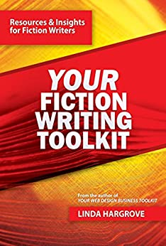 Your Fiction Writing Toolkit: Resources & Insights for Fiction Writers (Your Toolkit Series Book 2) by [Hargrove, Linda]