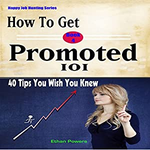 How to Get Promoted 101: Forty Tips You Wish You Knew Audiobook