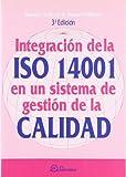 img - for Integraci n de las ISO 14001 en un sistema de gesti n de la calidad book / textbook / text book