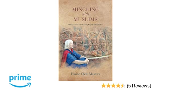 Mingling with Muslims: Making Friends and Teaching English ...