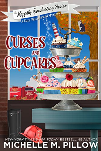 Curses and Cupcakes: A Cozy Paranormal Mystery (The Happily Everlasting Series Book 6) by [Pillow, Michelle M.]
