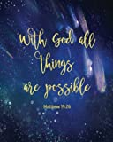 With God all things are Possible: Religious Christian Quote, 8 x10 Blank Lined 160 Page Softcover Journal, College Ruled Composition Notebook