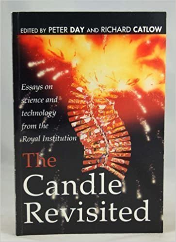 the candle revisited essays on science and technology p day  the candle revisited essays on science and technology p day c r a  catlow  amazoncom books