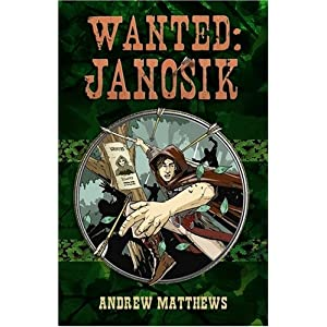 Wanted: Janosik (Reloaded) Andrew Matthews and Dylan Gibson