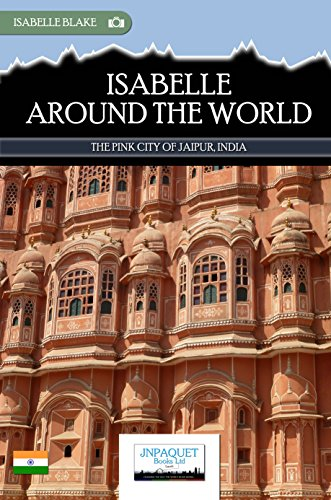 Isabelle Around The World - The Pink City of Jaipur, India