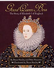 Good Queen Bess: The Story of Elizabeth I of England