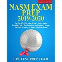 NASM Exam Prep 2019-2020: The Certified Personal Trainer Study Guide Including 200...