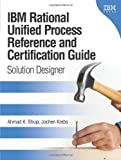 img - for IBM Rational Unified Process Reference and Certification Guide: Solution Designer (RUP) book / textbook / text book