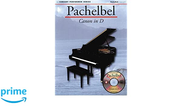 Pachelbel: Canon in D (The Concert Performer Series): Amazon.es: Johann Pachelbel: Libros en idiomas extranjeros