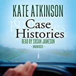 Case Histories: A Novel | Kate Atkinson