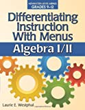 Differentiating Instruction with Menus: Algebra I/II, Laurie E. Westphal, 1618210793