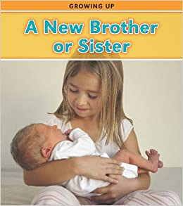 Book A New Brother or Sister (Growing Up)