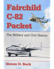 Fairchild C-82 Packet: The Military and Civil History