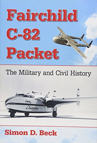 Fairchild C-82 Packet: The Military and Civil History ()