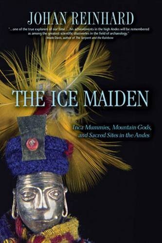 Ice Mummy (The Ice Maiden: Inca Mummies, Mountain Gods, and Sacred Sites in the Andes)