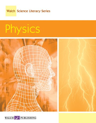 Physics, Grade 6-8 (Walch Science Literacy Series)