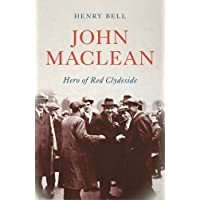 John Maclean: Hero of Red Clydeside (Revolutionary Lives)