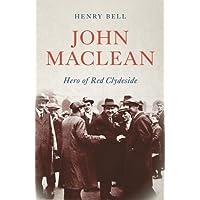 John Maclean: Hero of Red Clydeside (Revolutionary Lives)