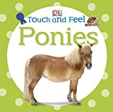 Touch and Feel: Ponies (Touch & Feel)